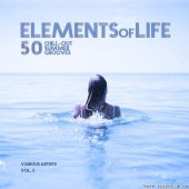 VA - Elements of Life (50 Chill out Summer Grooves), Vol. 3 (2019) [FLAC (tracks)]