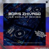 Boris Zhivago -  In A World Of Remixes (2019) [FLAC (tracks)]
