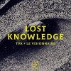 TVA & le visionnaire - Lost Knowledge (2020) [FLAC (tracks)]