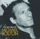 Michael Bolton - The Very Best Of (2005) [FLAC (image + .cue)]