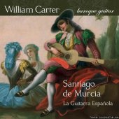 William Carter - La Guitarra Espanola - The Music of Santiago de Murcia (2007) [FLAC (tracks)]