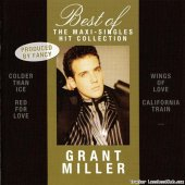Grant Miller - Best Of - The Maxi - Singles Hit Collection (2010) [FLAC (tracks + .cue)]