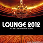 VA - Lounge 2012. 36 Ultimate Chill Sounds For Lounging (2012) [FLAC (tracks + .cue)]