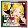 VA - Blow Up Disco Vol 3: Back To Italodisco (2019) [FLAC (tracks)]