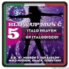 VA - Blow Up Disco Vol 5: Italo Heaven (A Sexy Selection Of Italodisco!) (2019) [FLAC (tracks)]