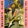 Eric Clapton - The Twelfth Night (1989) [FLAC (tracks + .cue)]