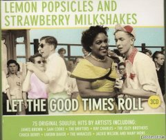 VA - Lemon Popsicles & Strawberry Milkshakes - Let The Good Times Roll (2011) [FLAC (tracks + .cue)](кликните для просмотра полного изображения)