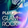 VA - Play - Glam Rock (2017) [FLAC (tracks)]