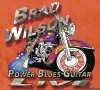 Brad Wilson - Power Blues Guitar Live (2016) [FLAC (image + .cue)]