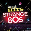 VA - Smash Hits Strange 80s (2017) [FLAC (tracks)]