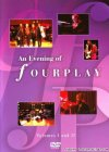 Fourplay - An Evening of Fourplay. Volumes I and II (2005) [DVD5]