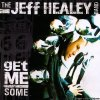 The Jeff Healey Band - Get Me Some (2000) [FLAC (image + .cue)]