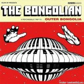 The Bongolian - Outer Bongolia (2007) FLAC (tracks + .cue)]