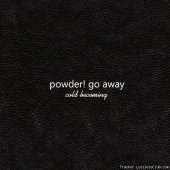 powder! go away - Cold Becoming (2013) [FLAC (tracks)]