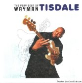 Wayman Tisdale - The Very Best Of Wayman Tisdale (2007) [FLAC (tracks + .cue)]