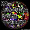 VA - 80's Revolution Dance Movement (2006) [FLAC (tracks)]