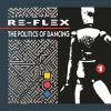 Re-Flex - The Politics Of Dancing (Expanded Edition) (1983/2019) [FLAC (tracks + .cue)]