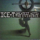 Ice-T - Greatest Hits: The Evidence (2000) [FLAC (image + .cue)]