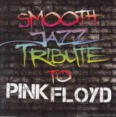 Smooth Jazz All Stars - Smooth Jazz Tribute To Pink Floyd (2011) [WV (image + .cue)]