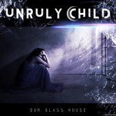 Unruly Child - Our Glass House (2020) [FLAC (tracks + .cue)]
