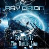 Ray Orion - Return To The Battle Line (2020) [FLAC (tracks)]