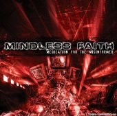 Mindless Faith - Medication For The Misinformed (2007) [FLAC (tracks + .cue)]