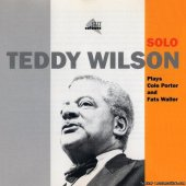 Teddy Wilson - Solo (Plays Cole Porter And Fats Waller) (2001) [FLAC (image + .cue)]