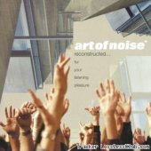 Art Of Noise  –  Reconstructed… For Your Listening Pleasure (2003) [FLAC (image + .cue)]