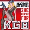 Igor & The Red Elvises - She Works For KGB (2017) [FLAC (tracks + .cue)]