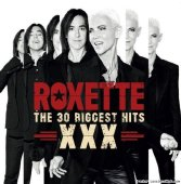 Roxette - XXX – The 30 Biggest Hits (2014) [FLAC (image + .cue)]