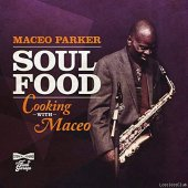 Maceo Parker - Soul Food: Cooking With Maceo (2020) [FLAC (tracks)]