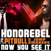 Honorebel feat. Pitbull & Jump Smokers – Now You See It  (2009) [FLAC (tracks + .cue)]