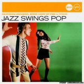 VA - Jazz Swings Pop (2006)  [FLAC (image + .cue)]