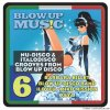VA - Blow Up Disco Vol 6 : Nu-Disco & Italodisco Grooves From Blow Up Disco (2019) [FLAC (tracks)]