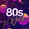 VA - 80s Party: Ultimate Eighties Throwback Classics (2020) [FLAC (tracks)]