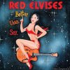 Red Elvises - Better Than Sex (1999) [FLAC (tracks + .cue)]