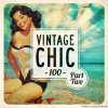 VA - Vintage Chic 100 - Part Two (2015) [FLAC (tracks)]