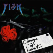 Fish - Change of Heart (1997) [FLAC (image + .cue)]