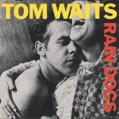 Tom Waits - Rain Dogs (1985) [FLAC (image + .cue)]