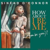 Sinead O'Connor - How About I Be Me (And You Be You) (2012) [FLAC (tracks + .cue)]