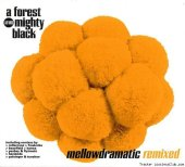 A Forest Mighty Black -  Mellowdramatic (Remixed) (1999) [FLAC (tracks + .cue)]