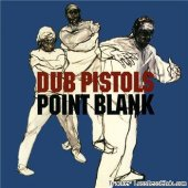 Dub Pistols - Point Blank (1998) [FLAC (tracks + .cue)]
