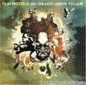 Dub Pistols - Six Million Ways To Live (2003) [FLAC (tracks + .cue)]