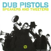 Dub Pistols - Speakers & Tweeters (2007) [FLAC (tracks + .cue)]