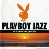 VA - Playboy Jazz - In a Smooth Groove (2004) [FLAC (image + .cue)]