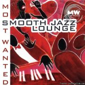 VA - Smooth Jazz Lounge - Most Wanted (2005)  [ APE (image + .cue)]