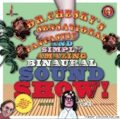 Dr.Chesky  - Dr. Chesky's Sensational, Fantastic, and Simply Amazing Binaural Sound Show (2012) [FLAC (tracks)]