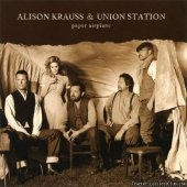 Alison Krauss & Union Station - Paper Airplane (2011) [FLAC (tracks)]
