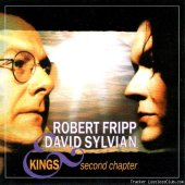 David Sylvian & Robert Fripp - Kings (Second Chapter) (1994) [FLAC (tracks + .cue)]
