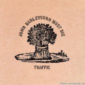 Traffic - John Barleycorn Must Die (1970/2012) [FLAC (tracks)]